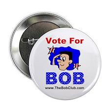 """""""Vote For Bob"""" 2.25"""" Button (10 pack)"""