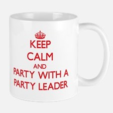 Keep Calm and Party With a Party Leader Mugs
