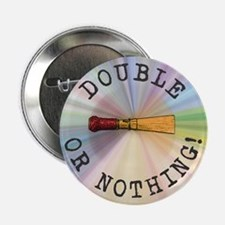 Double Or Nothing! - Button