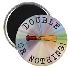 Double Or Nothing! - Magnet
