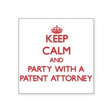 Keep Calm and Party With a Patent Attorney Sticker