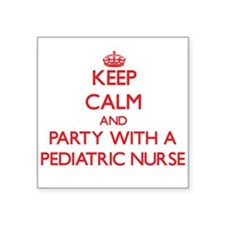 Keep Calm and Party With a Pediatric Nurse Sticker