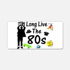 Long Live The 80s Culture Aluminum License Plate