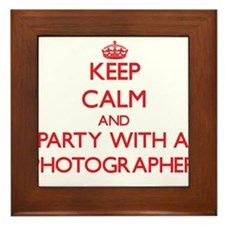 Keep Calm and Party With a Photographer Framed Til
