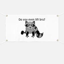 Do You Even Lift Bro Raccoon Banner