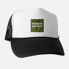 Me Hunt. You Run. Trucker Hat