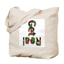 Get Real! Tote Bag