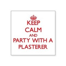 Keep Calm and Party With a Plasterer Sticker