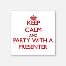 Keep Calm and Party With a Presenter Sticker