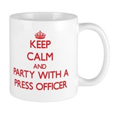 Keep Calm and Party With a Press Officer Mugs