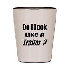 Do I Look Like a Traitor Black Shot Glass