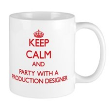 Keep Calm and Party With a Production Designer Mug