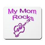 My Mom Rocks Mousepad