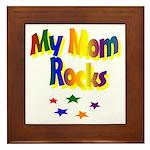 My Mom Rocks Framed Tile