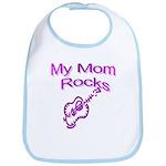 My Mom Rocks Bib