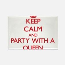 Keep Calm and Party With a Queen Magnets