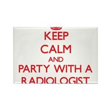 Keep Calm and Party With a Radiologist Magnets