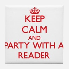 Keep Calm and Party With a Reader Tile Coaster