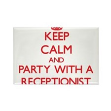 Keep Calm and Party With a Receptionist Magnets