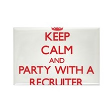 Keep Calm and Party With a Recruiter Magnets