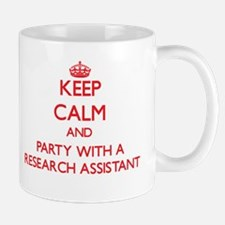 Keep Calm and Party With a Research Assistant Mugs