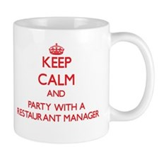 Keep Calm and Party With a Restaurant Manager Mugs