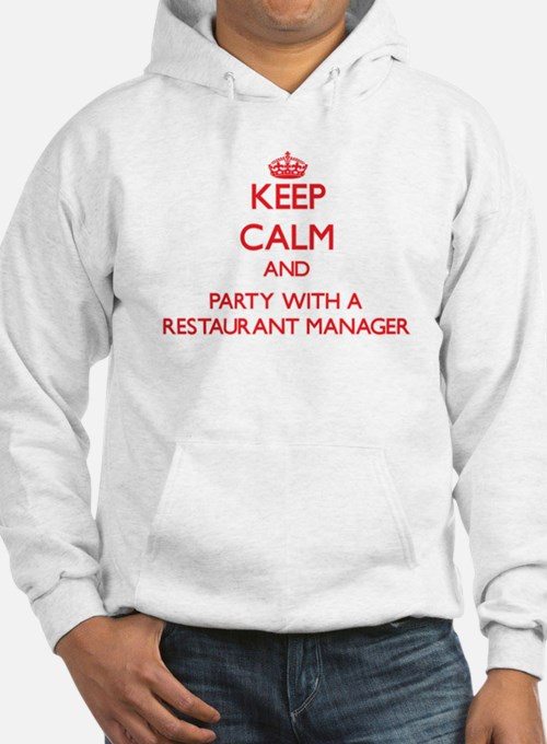 Keep Calm and Party With a Restaurant Manager Hood