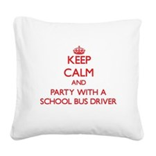 Keep Calm and Party With a School Bus Driver Squar