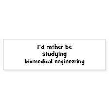 Study biomedical engineering Bumper Bumper Sticker