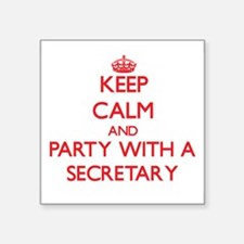 Keep Calm and Party With a Secretary Sticker