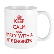 Keep Calm and Party With a Site Engineer Mugs