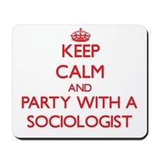 Keep Calm and Party With a Sociologist Mousepad