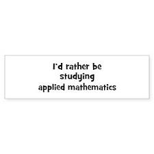 Study applied mathematics Bumper Bumper Sticker
