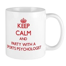 Keep Calm and Party With a Sports Psychologist Mug