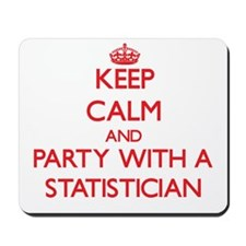 Keep Calm and Party With a Statistician Mousepad