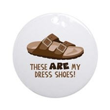 These Are My Dress Shoes! Ornament (Round)