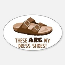 These Are My Dress Shoes! Decal