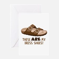 These Are My Dress Shoes! Greeting Cards