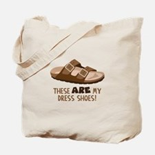 These Are My Dress Shoes! Tote Bag