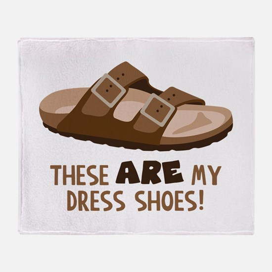 These Are My Dress Shoes! Throw Blanket