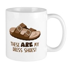 These Are My Dress Shoes! Mugs