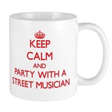 Keep Calm and Party With a Street Musician Mugs