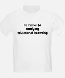 Study educational leadership T-Shirt