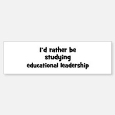 Study educational leadership Bumper Bumper Bumper Sticker