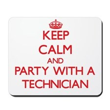Keep Calm and Party With a Technician Mousepad
