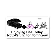 Enjoying Life Today Not Wai Aluminum License Plate
