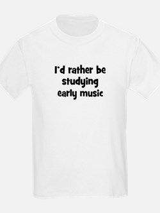 Study early music T-Shirt