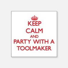 Keep Calm and Party With a Toolmaker Sticker