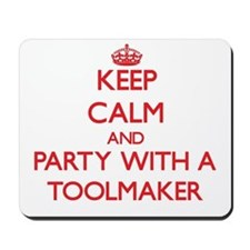 Keep Calm and Party With a Toolmaker Mousepad