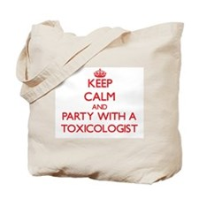 Keep Calm and Party With a Toxicologist Tote Bag